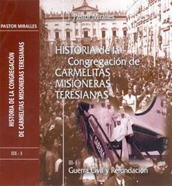 HISTORIA de las CARMELITAS MISIONERAS TERESIANAS,